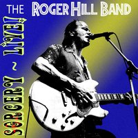 Sorcery — The Roger Hill Band