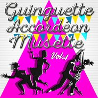 Guinguette Accordéon Musette, Vol. 4 — Multi-interprètes