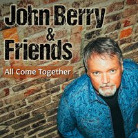 All Come Together — John Oates, Keb' Mo', Collin Raye, Casey James, John Cowan, John Berry & Friends