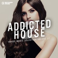 Addicted 2 House, Vol. 27 — сборник