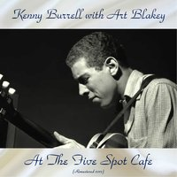 At The Five Spot Cafe — Kenny Burrell & Art Blakey, Tina Brooks / Bobby Timmons / Roland Hanna / Ben Tucker