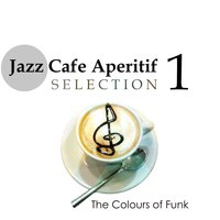 Jazz Cafe Aperitif Selection 1: The Colours of Funk — сборник