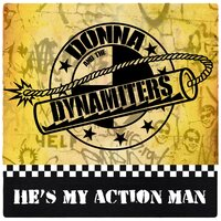 He's My Action Man — Donna and The Dynamiters