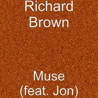 Muse — Richard Brown, Jon