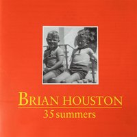 35 Summers — Brian Houston