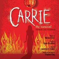 Carrie: The Musical — Michael Gore, Dean Pitchford, Michael Gore & Dean Pitchford