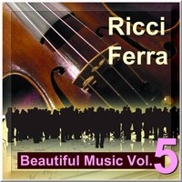 Beautiful Music Vol. 5 — Ricci Ferra And His Famous String Orchestra, Ricci Ferra, The Famous String Orchestra & Ricci Ferra