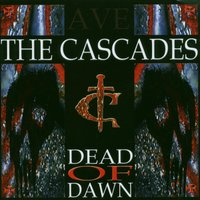 Dead of the Dawn — The Cascades