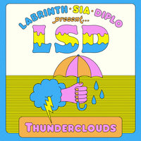 Thunderclouds — LSD, Sia, Diplo, Labrinth