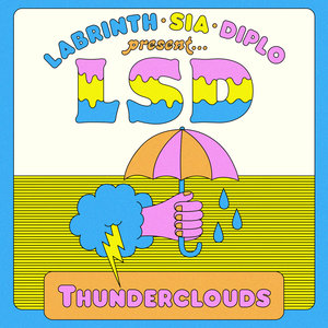 LSD, Sia, Diplo, Labrinth - Thunderclouds