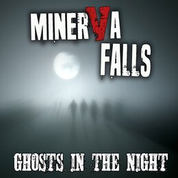 Ghosts in the Night — Minerva Falls