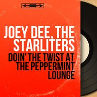 Doin' the Twist at the Peppermint Lounge — Joey Dee, The Starliters