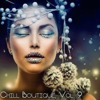 Chill Boutique, Vol. 9 - Essential Chill — сборник