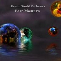 Past Masters — Dream World Orchestra