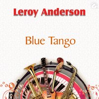 Blue Tango - Single — Leroy Anderson