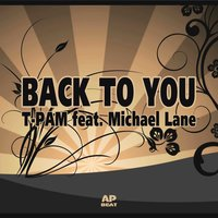 Back to You — T-Pam, Michael Lane
