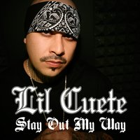 Stay out My Way — Lil Cuete
