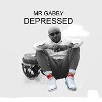 Depressed — Mr Gabby