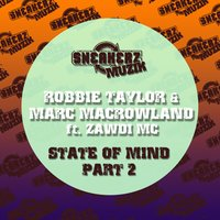 State Of Mind Pt. 2 — Robbie Taylor, Marc MacRowland