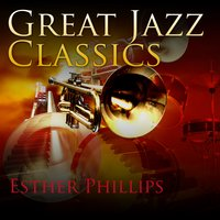 Great Jazz Classics — Esther Phillips
