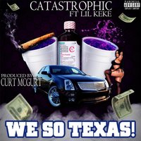 We so Texas! — Catastrophic