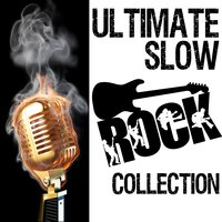 Ultimate Slow Rock Collection — сборник