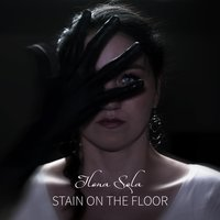 Stain on the Floor — Ilona Sola
