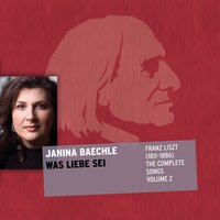Franz Liszt (1811-1886) the Complete Songs: Was Liebe Sei — Janina Baechle, Ференц Лист