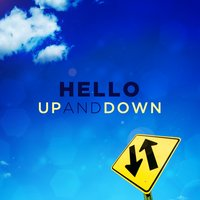 Up and Down — Hello