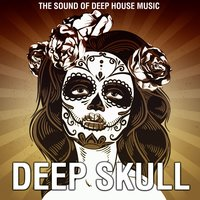 Deep Skull (The Sound of Deep House Music) — сборник