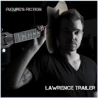 Future's Fiction — Lawrence Trailer
