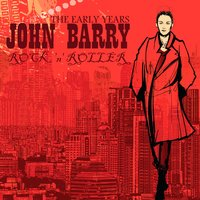 Rock 'N' Roller - The Early Years — John Barry