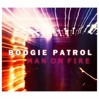 Man on Fire — Boogie Patrol