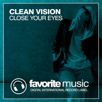 Close Your Eyes — Clean Vision