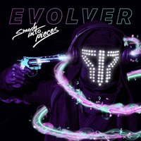 Evolver — Smash Into Pieces