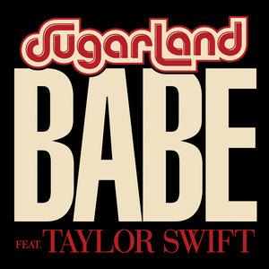 Taylor Swift, Paul Bushnell, Jennifer Nettles, Kristian Bush, Sugarland, Tom Bukovac - Babe