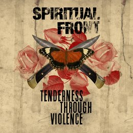 Tenderness Through Violence — Spiritual Front