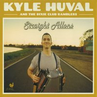 Straight Allons — Kyle Huval and The Dixie Club Ramblers