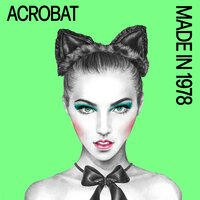 Acrobat — Made in 1978