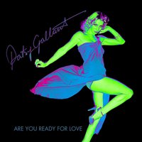 Are You Ready for Love — Patsy Gallant