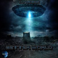 Better World — DJ Noise