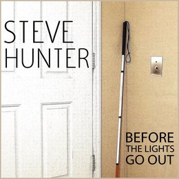 Before the Lights Go Out — Steve Hunter