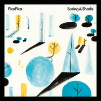 Spring & Shade — PicaPica