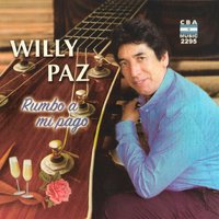 Rumbo a Mi Pago — Willy Paz