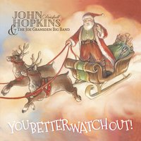 You Better Watch Out! — John Driskell Hopkins, The Joe Gransden Big Band