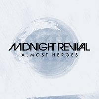 Almost Heroes — Midnight Revival