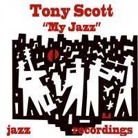 My Jazz — Tony Scott