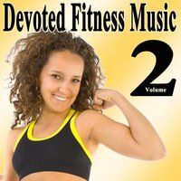 Devoted Fitness Music Vol. 2 & DJ Mix — The Allstars