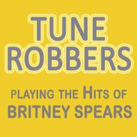Tune Robbers Playing the Hits of Britney Spears — Tune Robbers