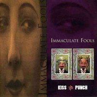 Kiss & Punch — Immaculate Fools